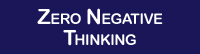 Zero Negative Thinking - everything you need to know about negative thinking - David J. Abbott M.D.