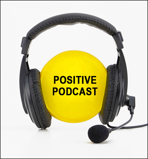 Positive Podcast - Maximum Strength Positive Thinking