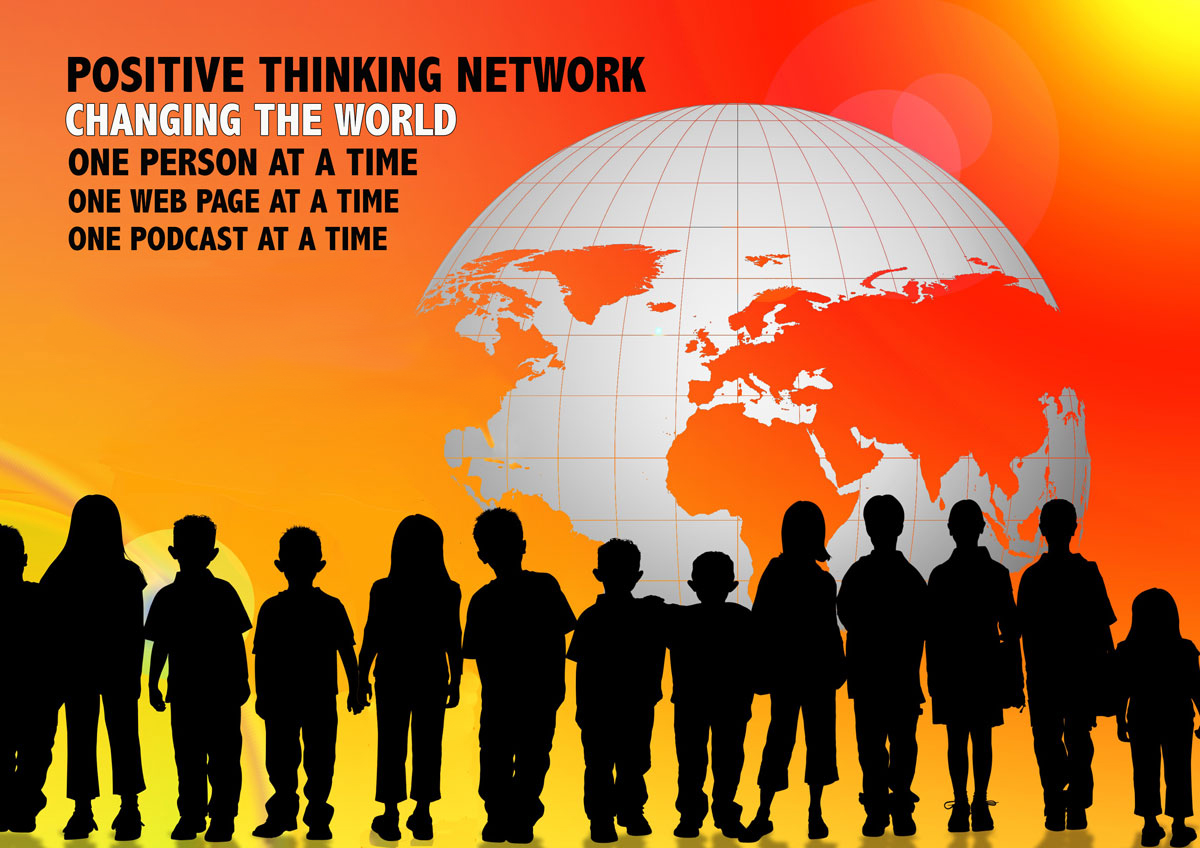 positive thinking network changing the world one person at a positive thinking network