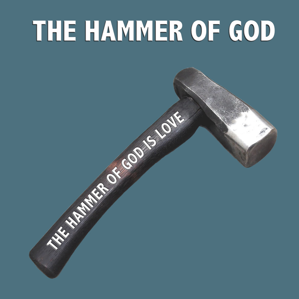 The Hammer Of God Is Love